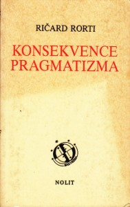 KONSEKVENCE PRAGMATIZMA - RIČARD RORTI