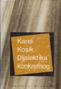 DIJALEKTIKA KONKRETNOG - KAREL KOSIK