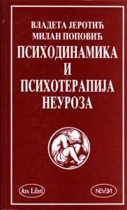 PSIHODINAMIKA I PSIHOTERAPIJA NEUROZA - V. JEROTIĆ, M. POPOVIĆ