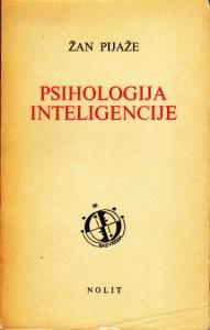 PSIHOLOGIJA INTELIGENCIJE - ŽAN PIJAŽE