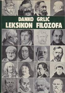 LEKSIKON FILOZOFA - DANKO GRLIĆ