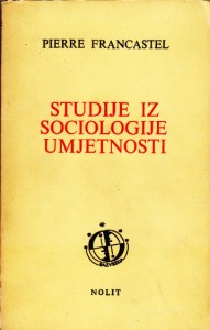 STUDIJE IZ SOCIOLOGIJE UMJETNOSTI - PIERRE FRANCASTEL