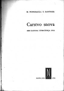 CARSTVO SNOVA 4000 godina tumačenja snova - M. PONGRACZ, I. SANTNER