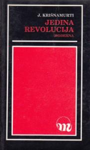 JEDINA REVOLUCIJA - J. KRIŠNAMURTI