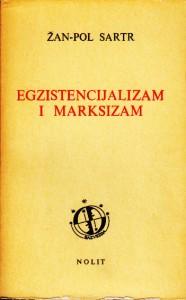 EGZISTENCIJALIZAM I MARKSIZAM - ŽAN POL SARTR