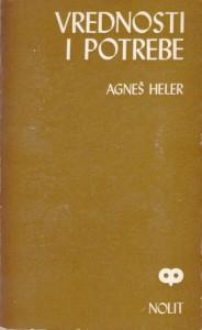 VREDNOSTI I POTREBE - AGNEŠ HELER