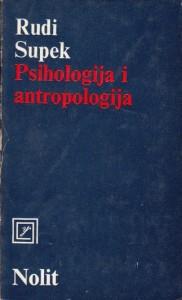 PSIHOLOGIJA I ANTROPOLOGIJA - RUDI SUPEK