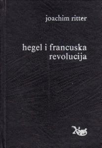 HEGEL I FRANCUSKA REVOLUCIJA - JOACHIM RITTER