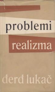 PROBLEMI REALIZMA - ĐERĐ LUKAČ