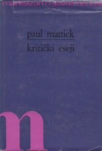 KRITIČKI ESEJI - PAUL MATTICK