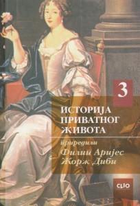 ISTORIJA PRIVATNOG ŽIVOTA od renesanse do prosvećenosti - FILIP ARIJES, ŽORŽ DIBI treća knjiga (3) podvučena olovkom!