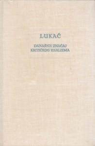 DANAŠNJI ZNAČAJ KRITIČKOG REALIZMA - ĐERĐ LUKAČ