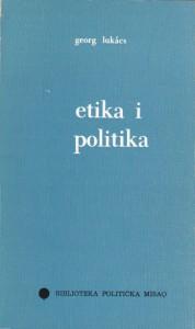 ETIKA I POLITIKA - ĐERĐ LUKAČ