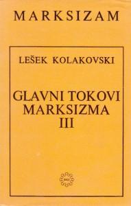 GLAVNI TOKOVI MARKSIZMA knjiga treća - LEŠEK KOLAKOVSKI