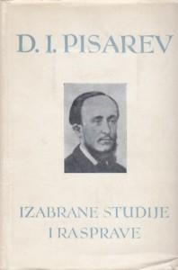 IZABRANE STUDIJE I RASPRAVE - DMITRIJ IVANOVIČ PISAREV