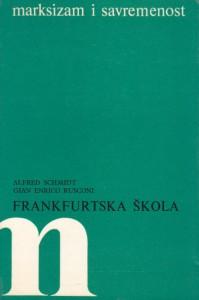 FRANKFURTSKA ŠKOLA - ALFRED SCHMIDT, GIAN ENRICO RUSCONI