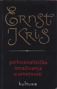 PSIHOANALITIČKA ISTRAŽIVANJA U UMETNOSTI - ERNST KRIS
