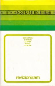 REVIZIONIZAM - E. BERNSTEIN, I. BONOMI, J. JAURES, S. MERLINO, G. SOREL, P. von STRUVE