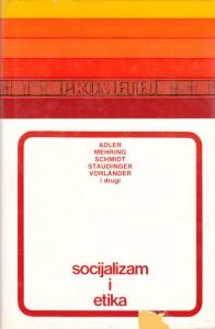 SOCIJALIZAM I ETIKA - ADLER, MEHRING, SCHMIDT, STAUDINGER, VORLANDER i drugi