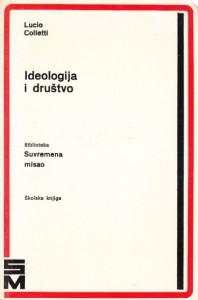 IDEOLOGIJA I DRUŠTVO - LUCIO COLLETTI