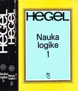 NAUKA LOGIKE - GEORG VILHELM FRIDRIH HEGEL u tri knjige (u 3 knjige)