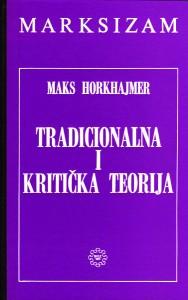 TRADICIONALNA I KRITIČKA TEORIJA - MAKS HORKHAJMER