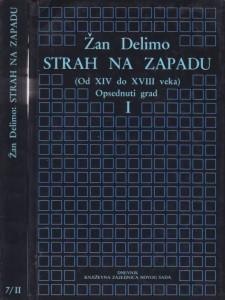 STRAH NA ZAPADU od XIV do XVIII veka OPSEDNUTI GRAD - ŽAN DELIMO u dve knjige (u 2 knjige)