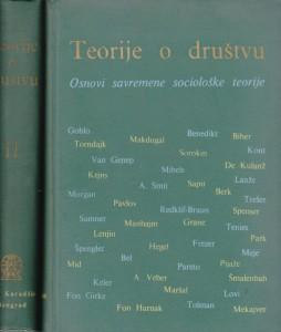TEORIJE O DRUŠTVU osnovi savremene sociološke teorije - T. PARSONS, E. ŠILS, KASPAR D. NEGEL, DžES R. PITS u 2 knjige
