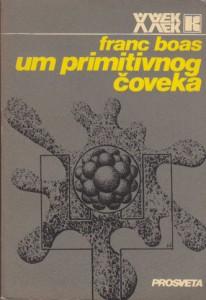 UM PRIMITIVNOG ČOVEKA - FRANC BOAS