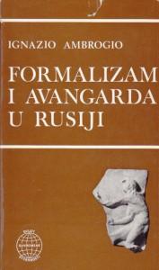 FORMALIZAM I AVANGARDA U RUSIJI - IGNAZIO AMBROGIO