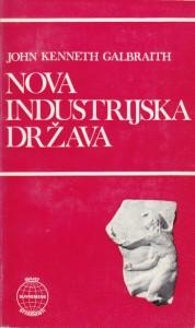 NOVA INDUSTRIJSKA DRŽAVA - JOHN KENNETH GALBRAITH