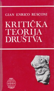 KRITIČKA TEORIJA DUŠTVA - GIAN ENRICO RUSCONI