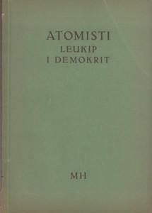 ATOMISTI LEUKIP I DEMOKRIT svedočanstva i fragmenti