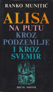 ALISA na putu kroz podzemlje i kroz svemir - RANKO MUNITIĆ