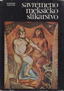 SAVREMENO MEKSIČKO SLIKARSTVO - BERNARD S. MAJERS