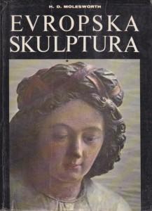 EVROPSKA SKULPTURA od romanike do Rodina - H. D. MOLESWORTH i P. CANNON BROOKES