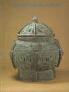 DREVNA KINESKA KULTURA - Kineska umjetnost i arheologija od neolitika do dinastije Tang