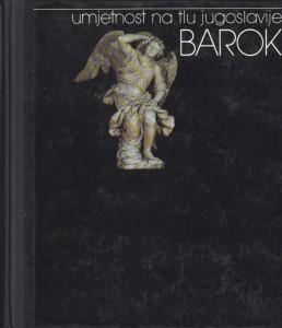 BAROK - umetnost na tlu Jugoslavije