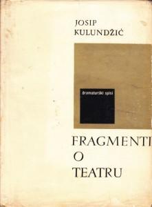 FRAGMENTI O TEATRU - JOSIP KULUNDžIĆ