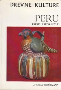 PERU drevne kulture - RAFAEL LARCO HOYLE