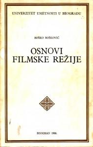OSNOVI FILMSKE REŽIJE - BOŠKO BOŠKOVIĆ