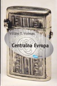CENTRALNA EVROPA - VILIJAM T. VOLMAN