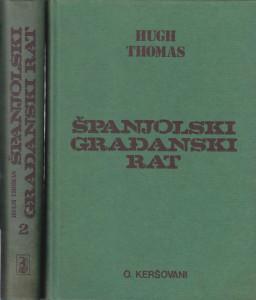 ŠPANJOLSKI GRAĐANSKI RAT - HUGH THOMAS u dve knjige (u 2 knjige)