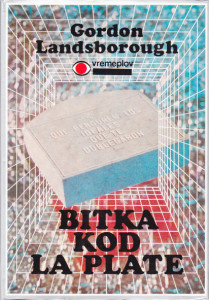 BITKA KOD LA PLATE - GORDON LANDSBOROUGH