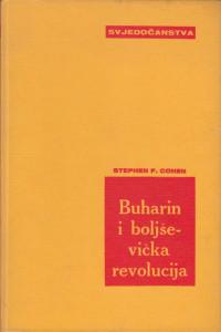BUHARIN I BOLJŠEVIČKA REVOLUCIJA politička biografija 1888 - 1938 - STEPHEN F. COHEN