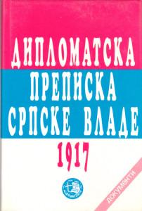 DIPLOMATSKA PREPISKA SRPSKE VLADE 1917 godine - Dr MIODRAG ZEČEVIĆ i MILADIN MILOŠEVIĆ