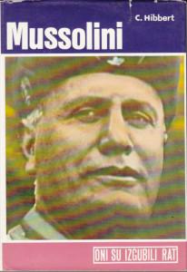 MUSSOLINI uspon i pad fašizma - CHRISTOPHER HIBBERT