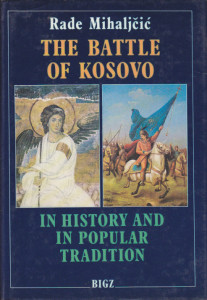 THE BATTLE OF KOSOVO in history and in popular tradition - RADE MIHALJČIĆ