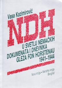 NDH U SVETLU NEMAČKIH DOKUMENATA I DNEVNIKA GLEZA FON HORSTENAU 1941-1944 - VASA KAZIMIROVIĆ