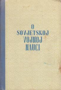 O SOVJETSKOJ VOJNOJ NAUCI - S. N. KOZLOV, M. V. SMIRNOV, I. S. BAZ, P. A. SIDOROV